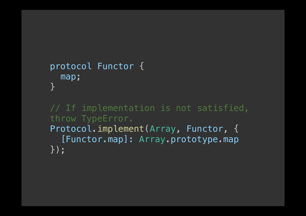 protocol Functor {! map;! }! ! // If implementa...