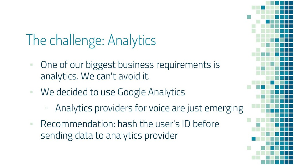 The challenge: Analytics ▪ One of our biggest b...