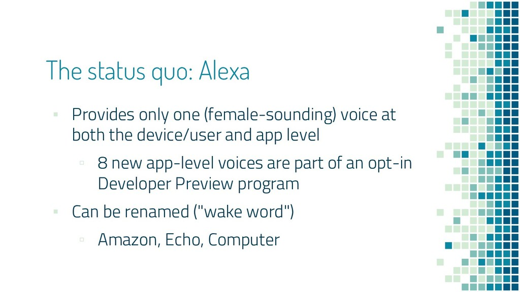 The status quo: Alexa ▪ Provides only one (fema...