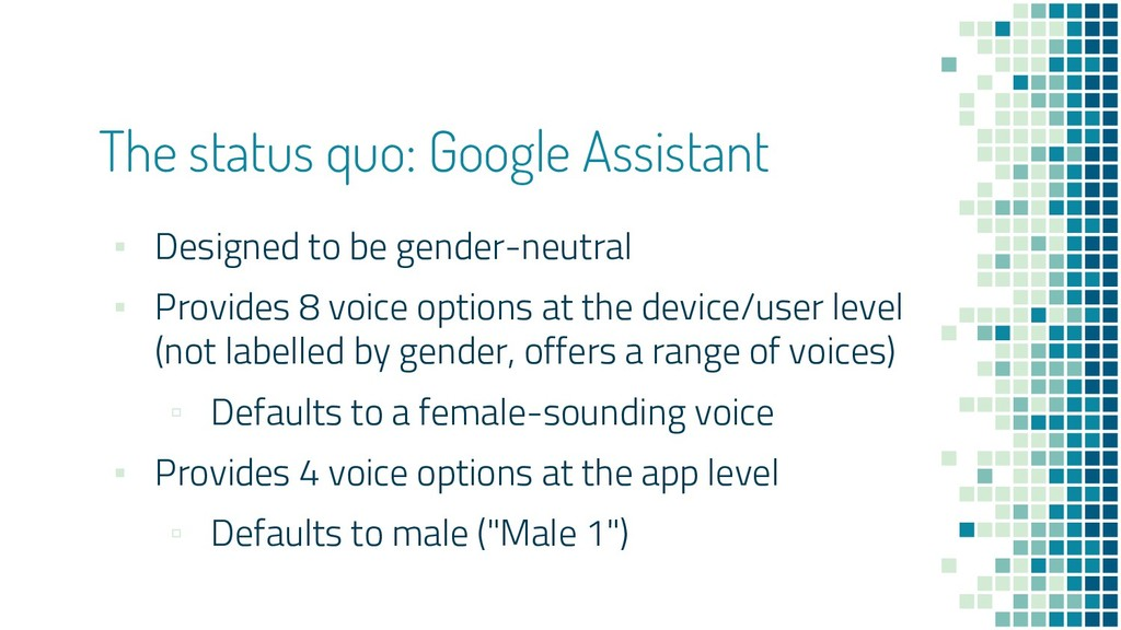 The status quo: Google Assistant ▪ Designed to ...
