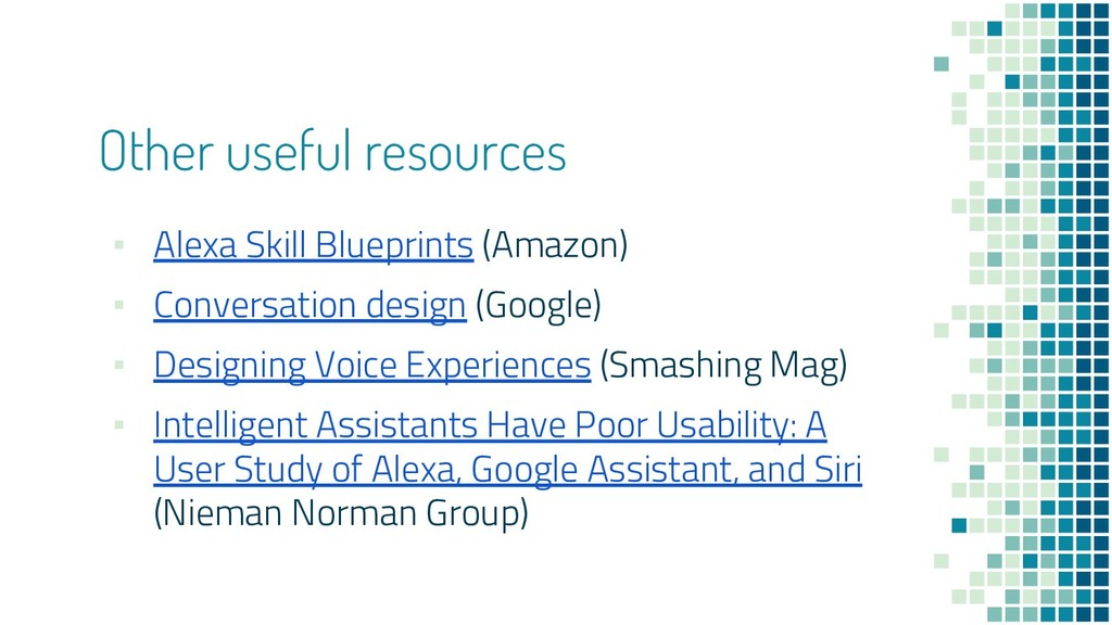 Other useful resources ▪ Alexa Skill Blueprints...