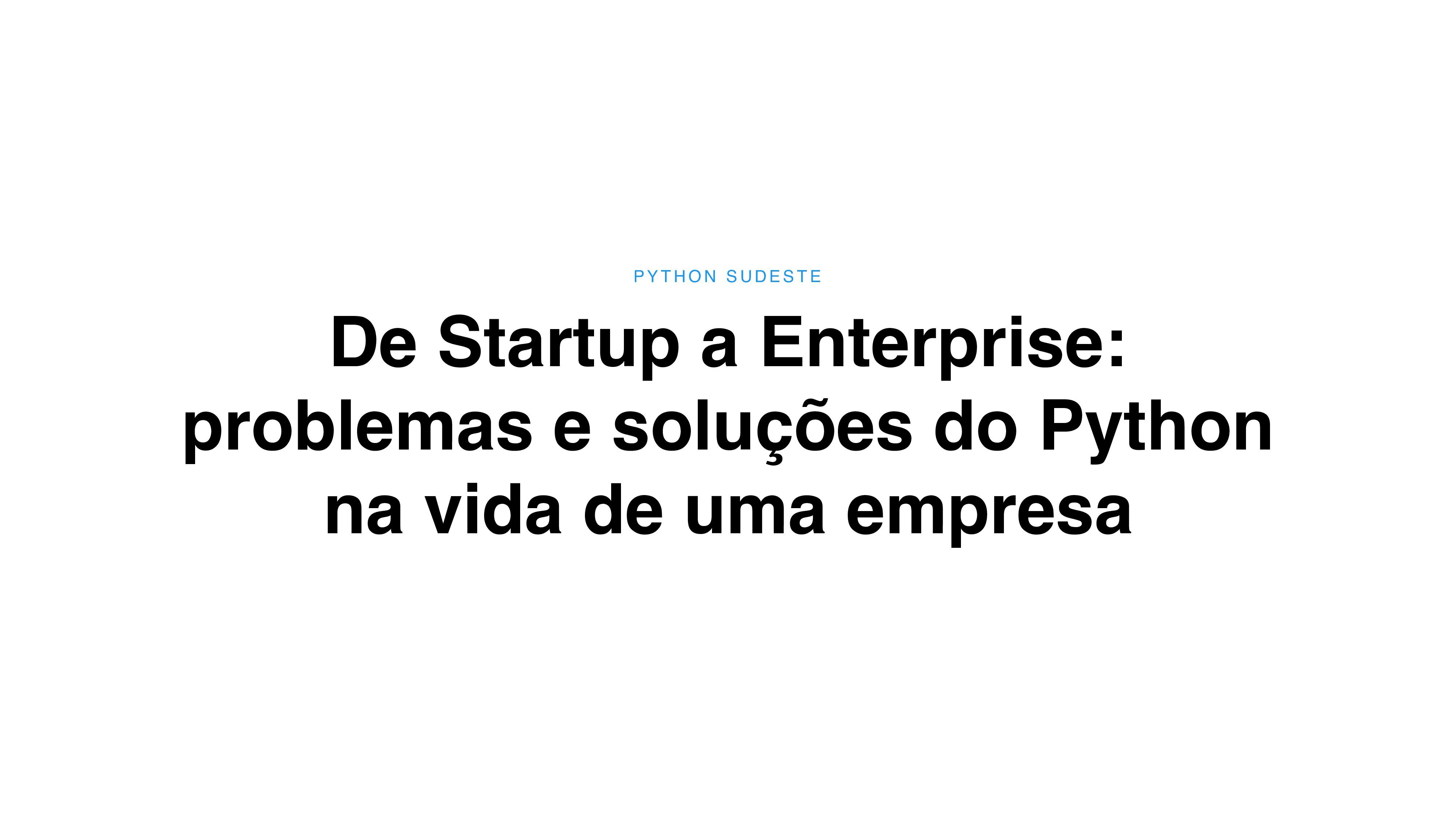 De Startup a Enterprise: problemas e soluções d...
