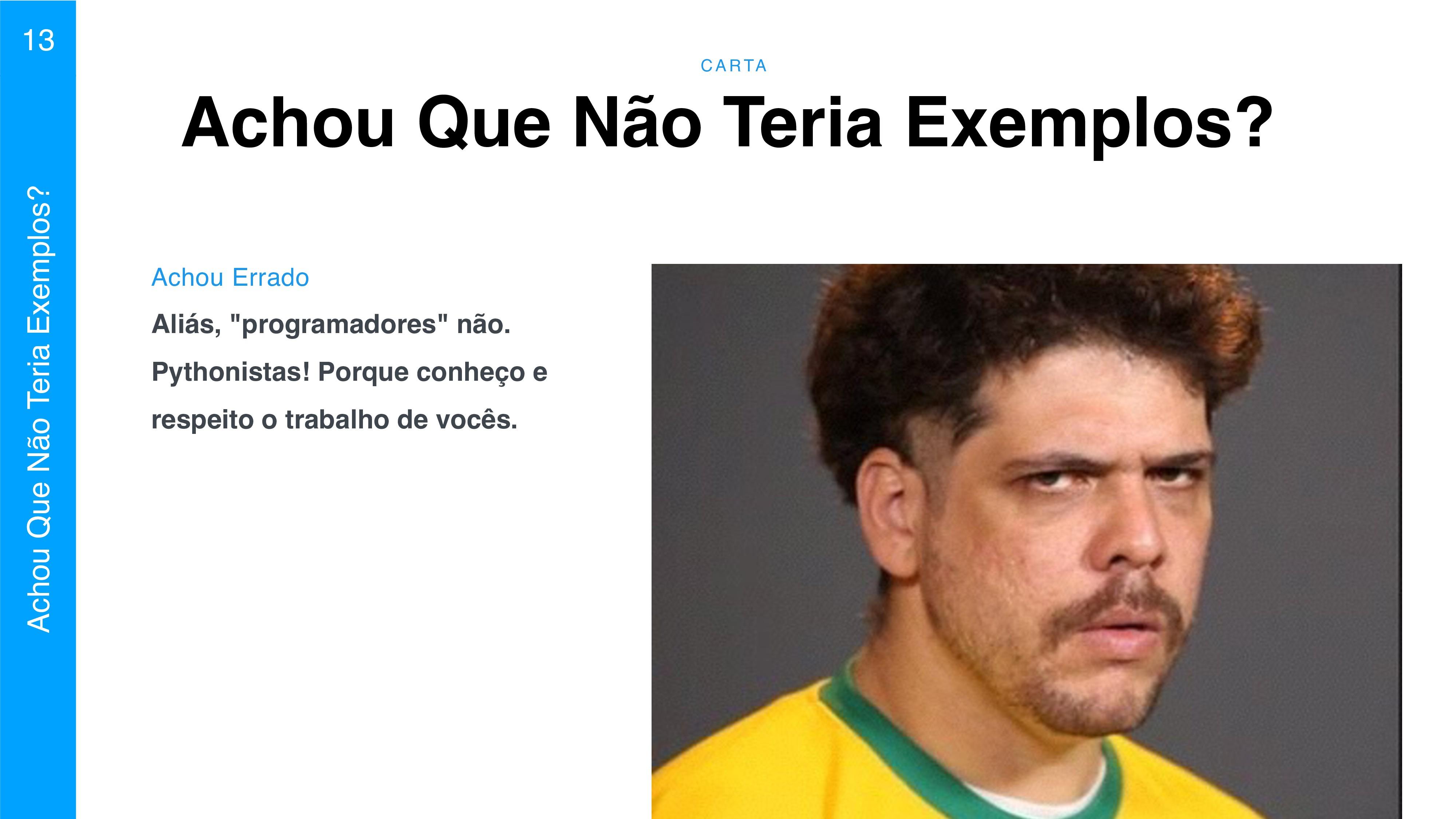 C A RTA 13 Achou Que Não Teria Exemplos? Achou ...