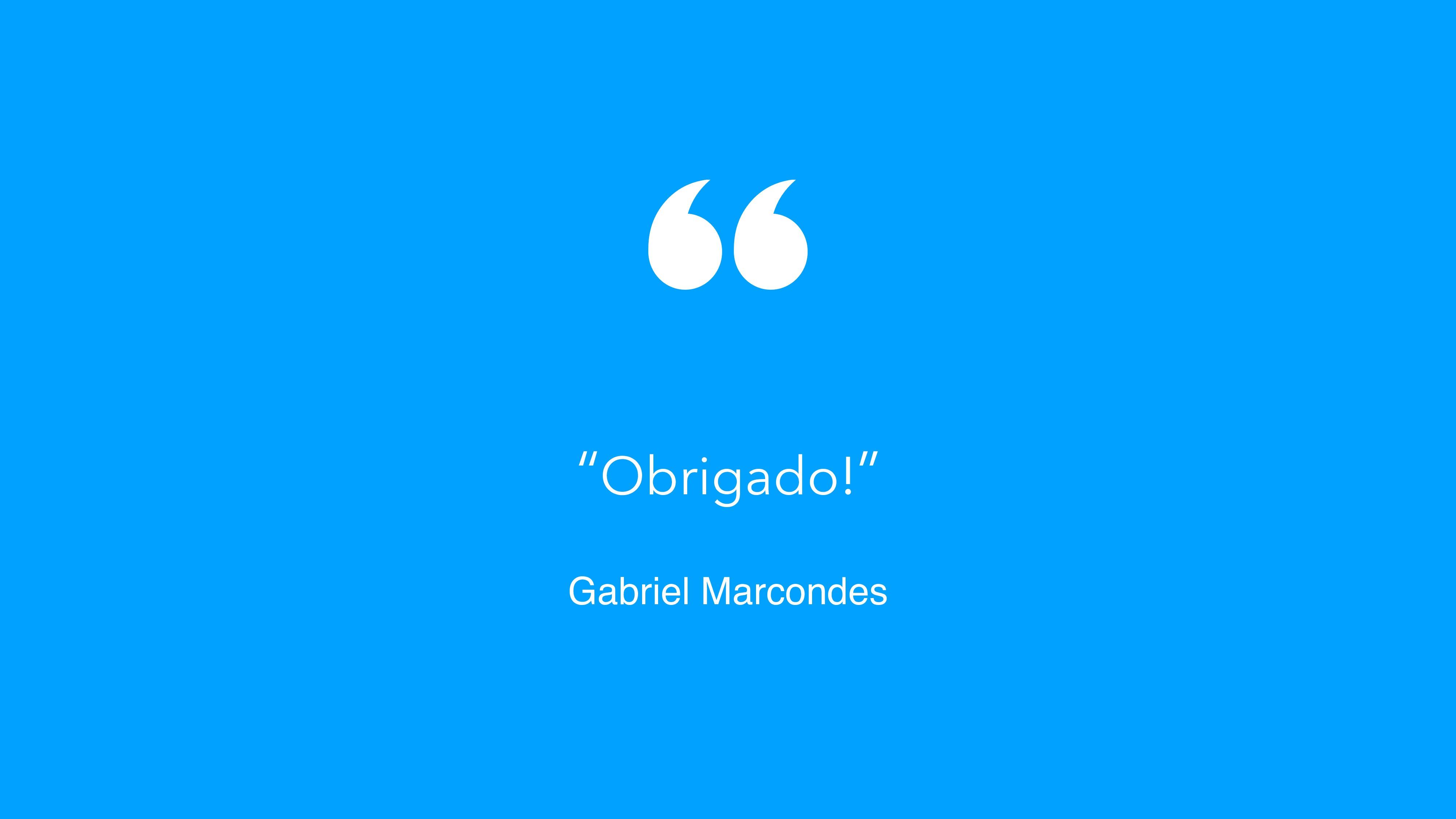"""""""Obrigado!"""" Gabriel Marcondes"""