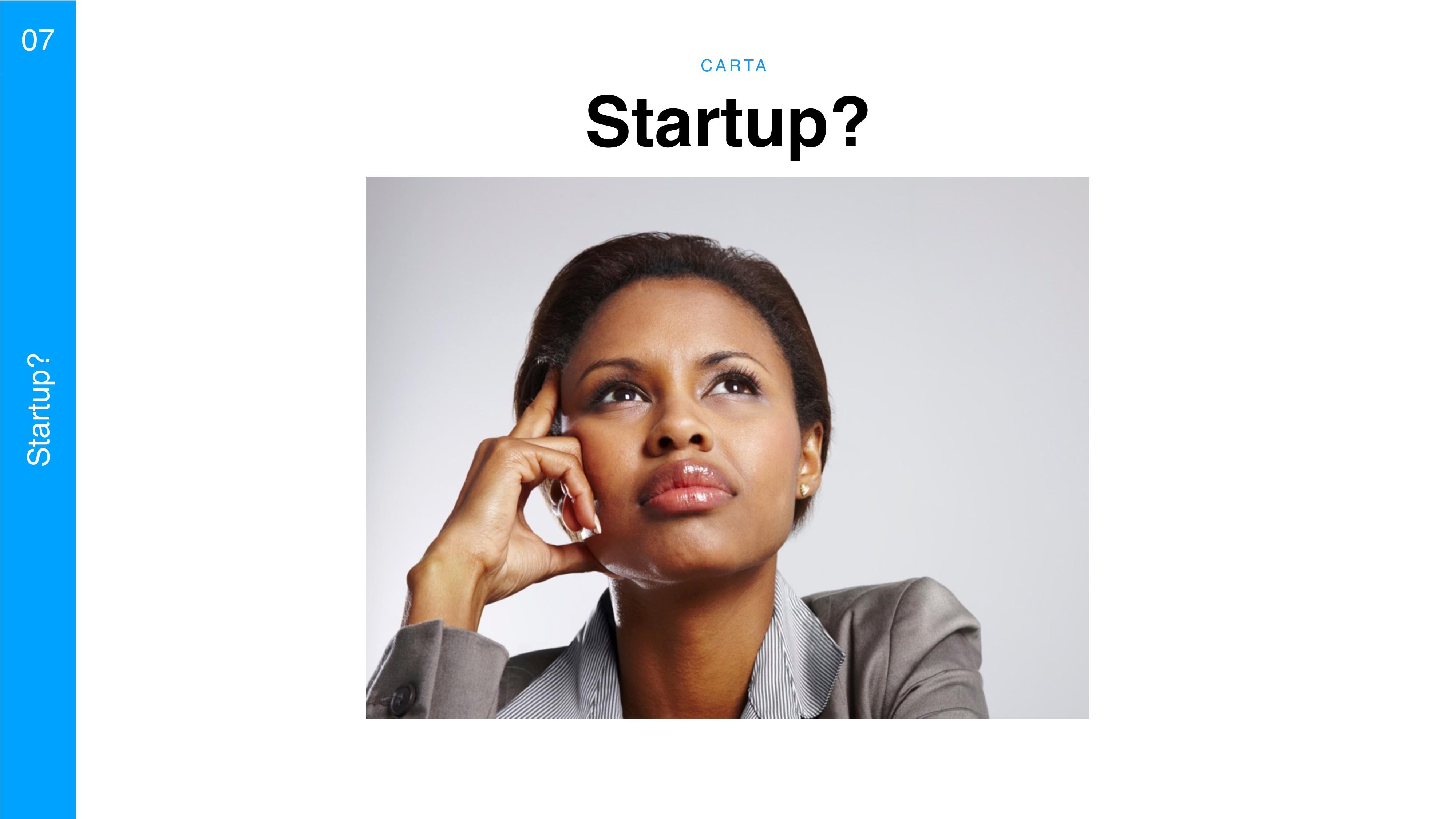 C A RTA 07 Startup? Startup?