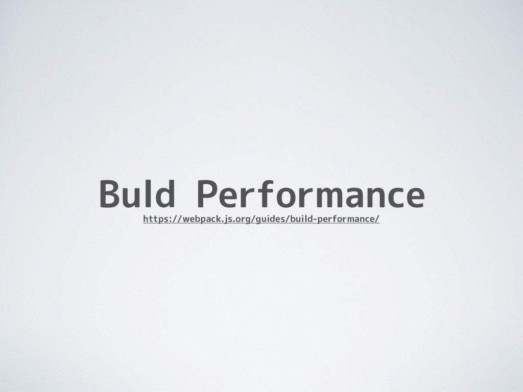 Buld Performance https://webpack.js.org/guides/...