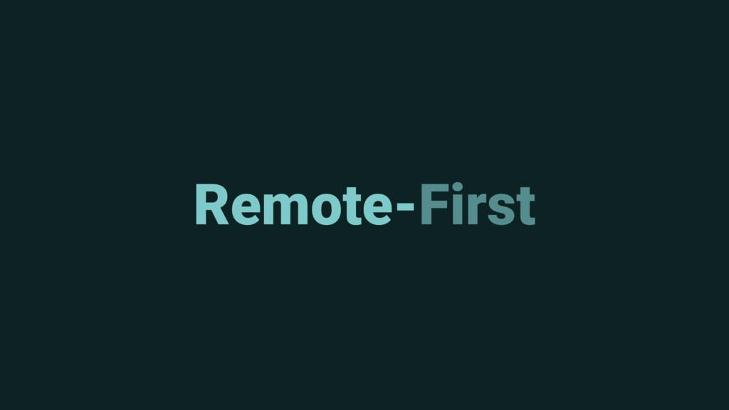 Remote-First