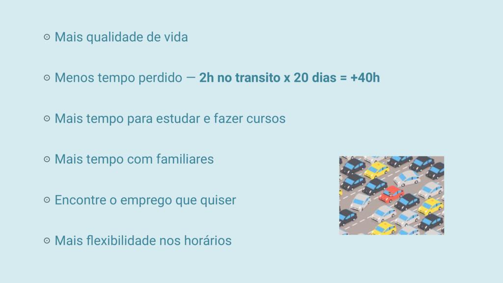 Mais qualidade de vida Menos tempo perdido — 2h...