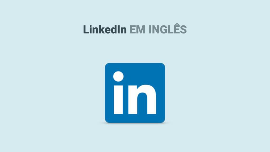 LinkedIn EM INGLÊS