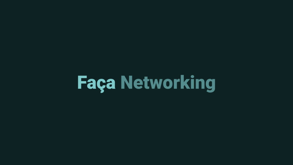 Faça Networking