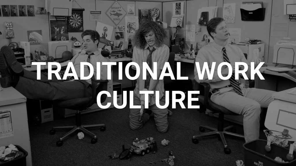 TRADITIONAL WORK CULTURE
