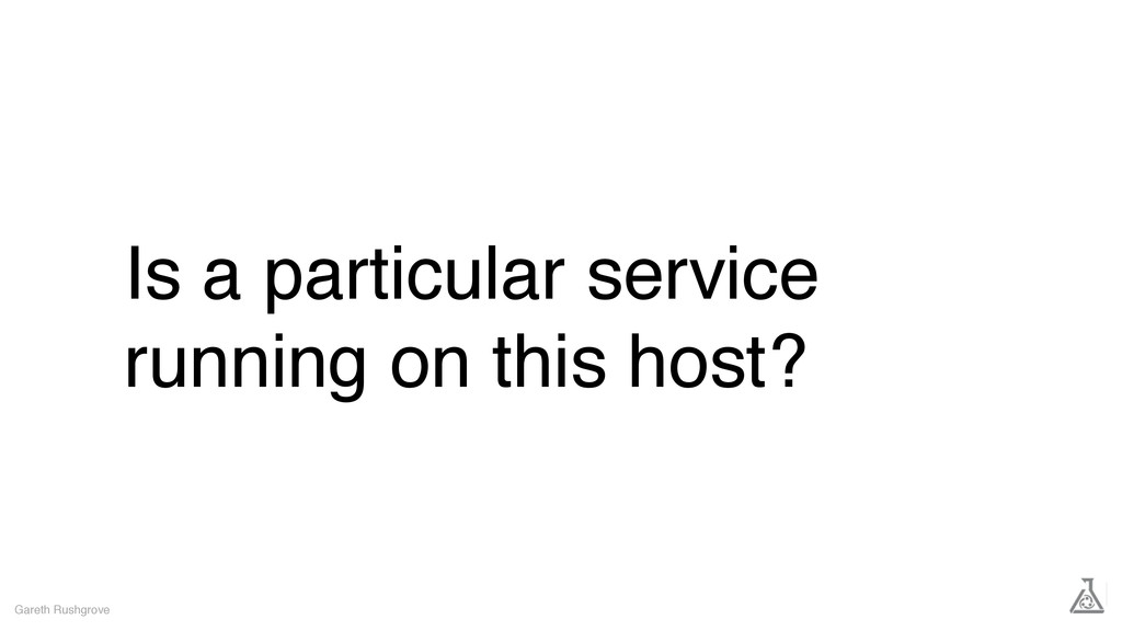 Is a particular service running on this host? G...