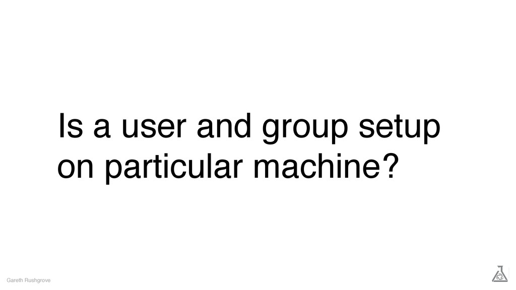 Is a user and group setup on particular machine...