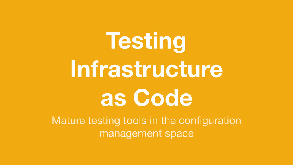 Testing Infrastructure as Code Mature testing t...