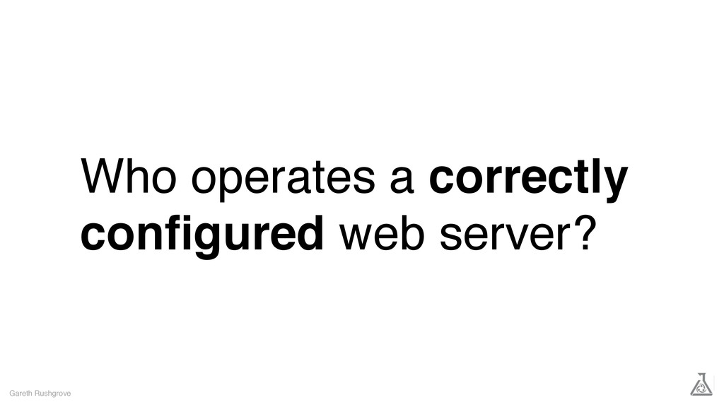 Who operates a correctly configured web server? ...