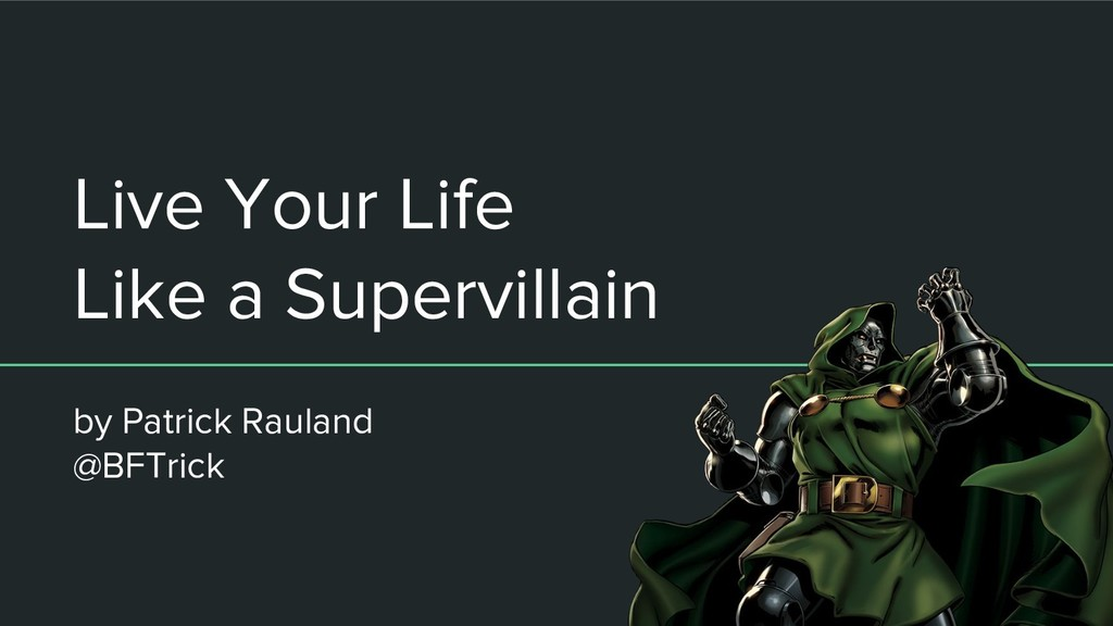Live Your Life Like a Supervillain by Patrick R...