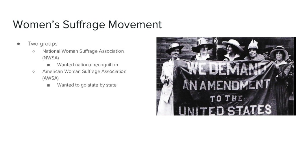 Women's Suffrage Movement ● Two groups ○ Nation...
