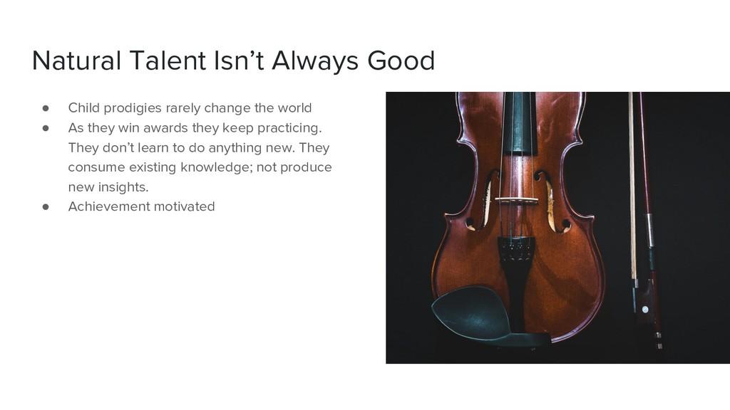 Natural Talent Isn't Always Good ● Child prodig...