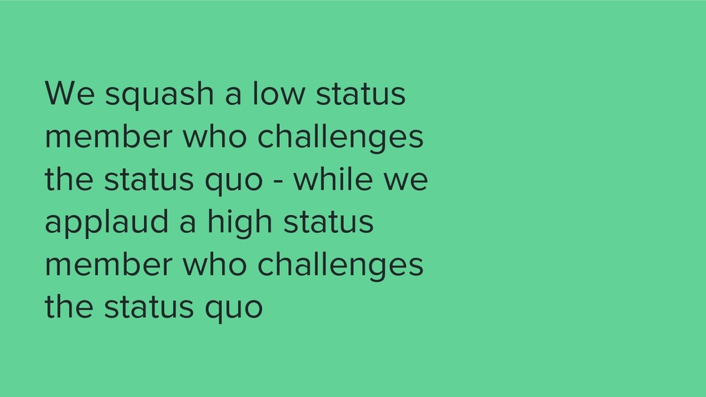 We squash a low status member who challenges th...