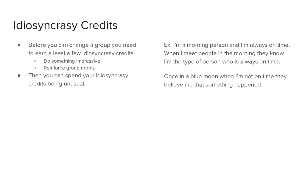 Idiosyncrasy Credits ● Before you can change a ...