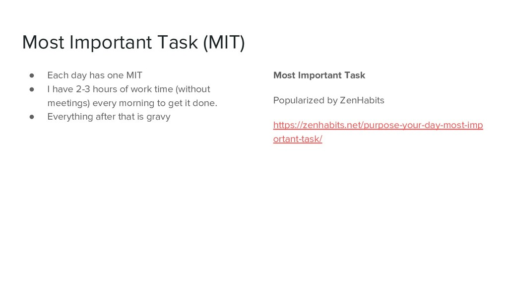 Most Important Task (MIT) ● Each day has one MI...