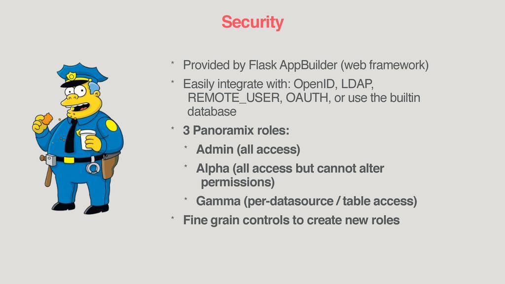 Security * Provided by Flask AppBuilder (web fr...