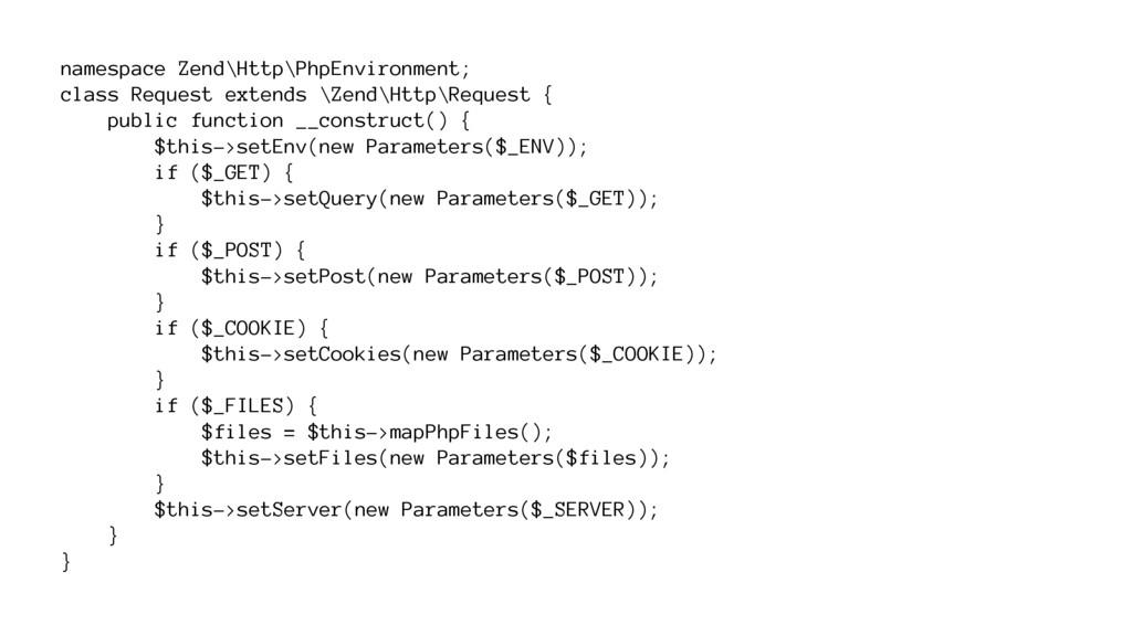namespace Zend\Http\PhpEnvironment; class Reque...