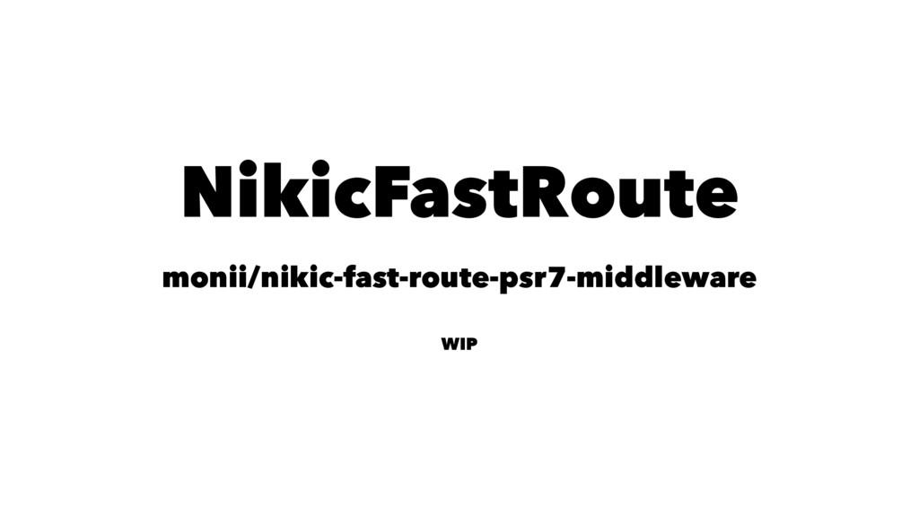 NikicFastRoute monii/nikic-fast-route-psr7-midd...