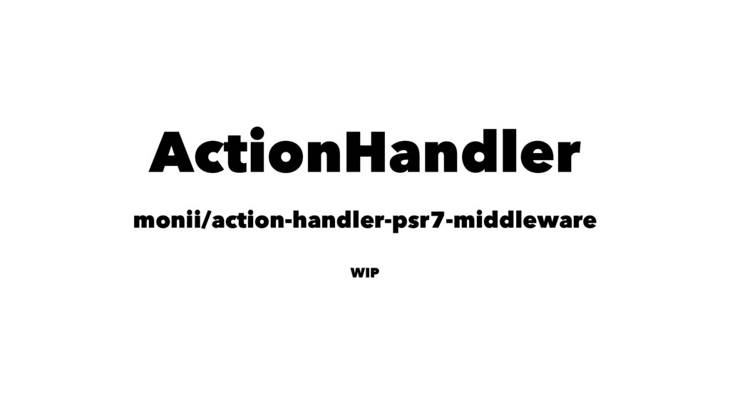 ActionHandler monii/action-handler-psr7-middlew...