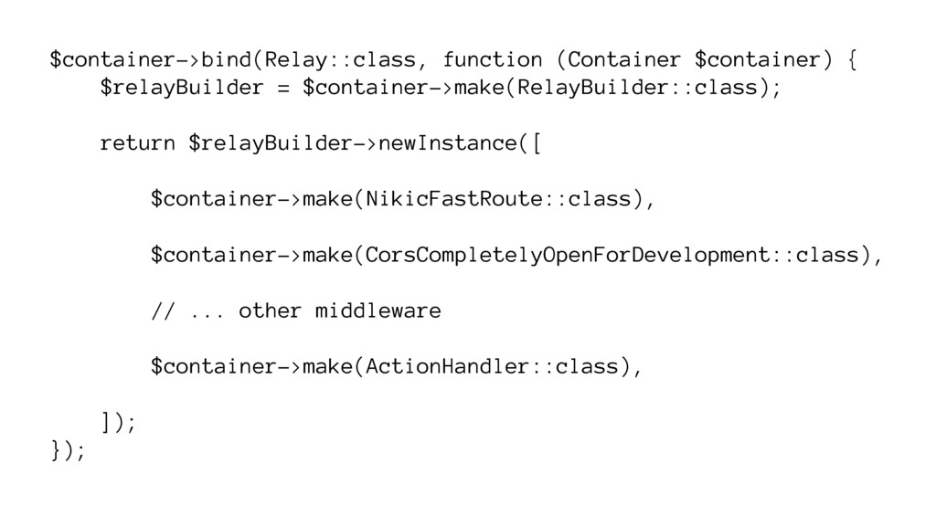 $container->bind(Relay::class, function (Contai...