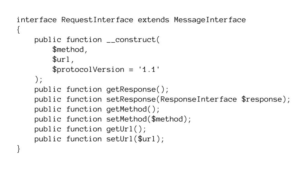 interface RequestInterface extends MessageInter...