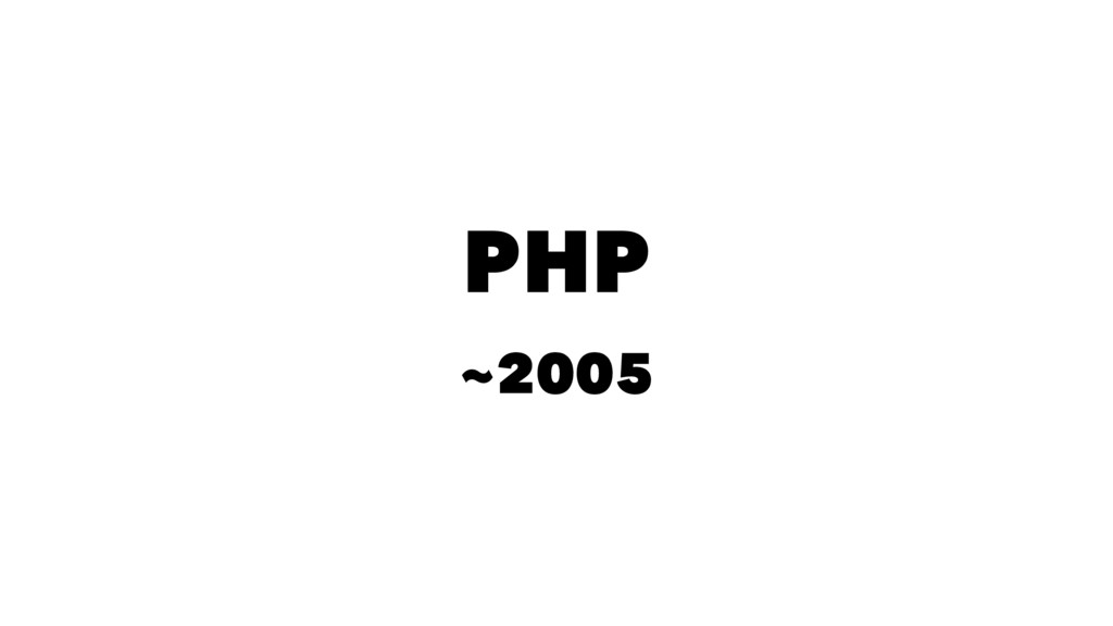 PHP ~2005