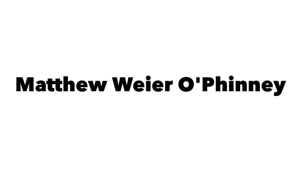 Matthew Weier O'Phinney