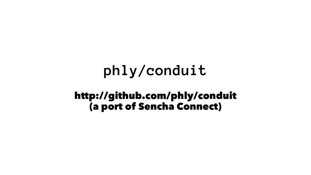 phly/conduit http://github.com/phly/conduit (a ...