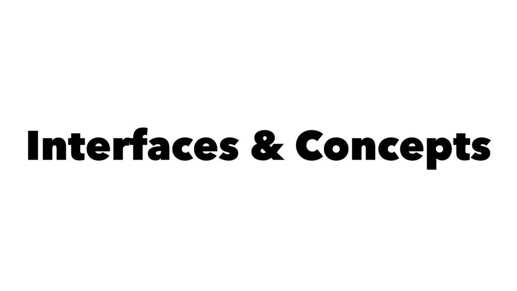 Interfaces & Concepts