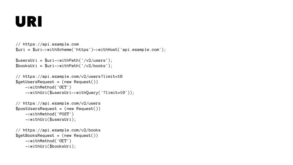 URI // https://api.example.com $uri = $uri->wit...