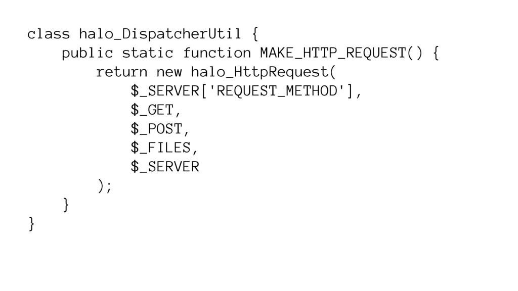 class halo_DispatcherUtil { public static funct...