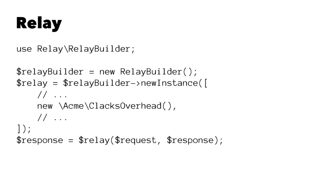 Relay use Relay\RelayBuilder; $relayBuilder = n...