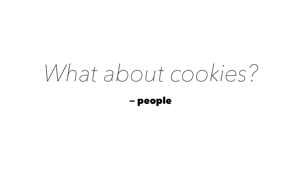 What about cookies? — people