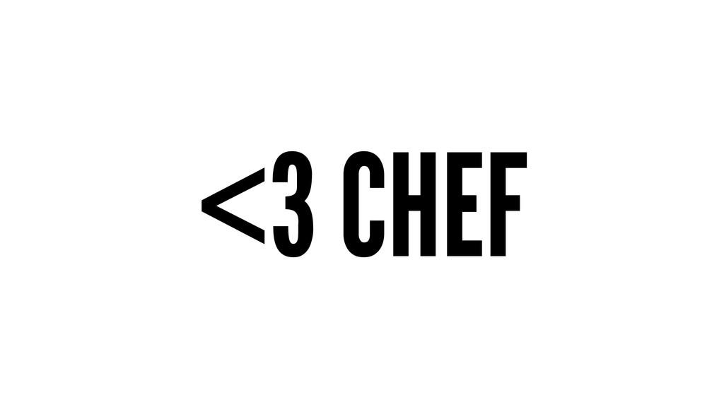 <3 CHEF
