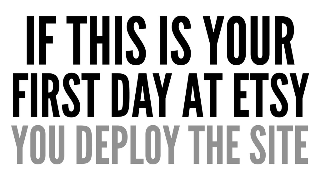 IF THIS IS YOUR FIRST DAY AT ETSY YOU DEPLOY TH...