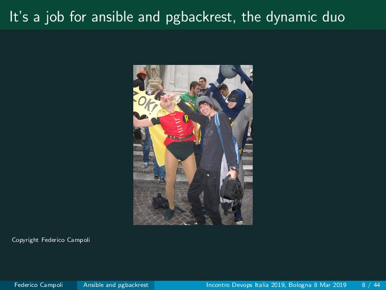 It's a job for ansible and pgbackrest, the dyna...