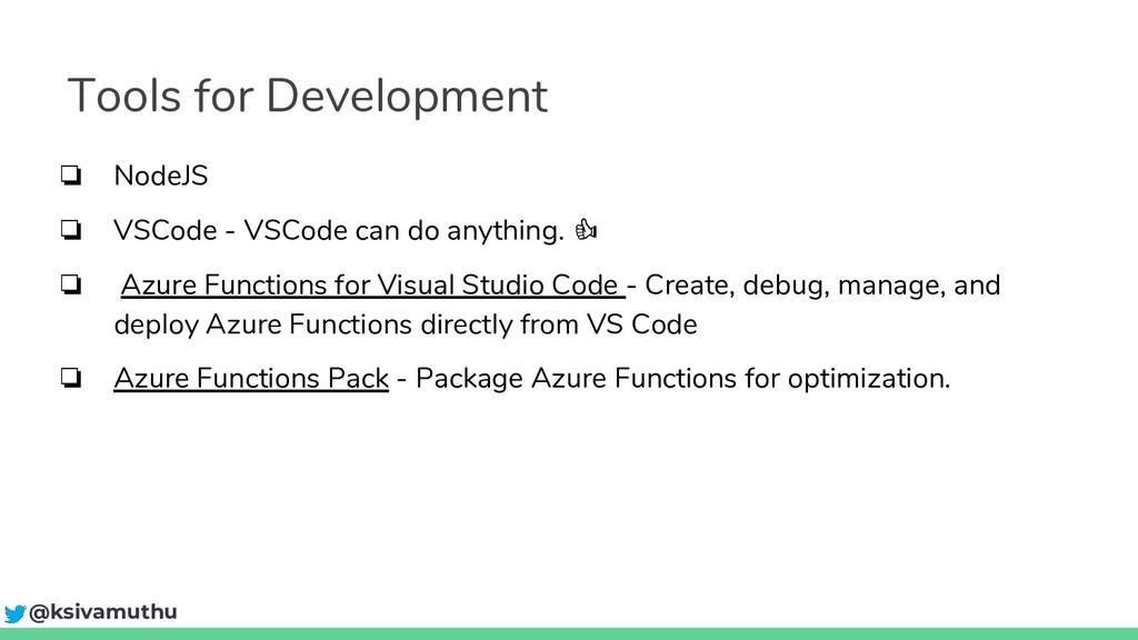 Tools for Development ❏ NodeJS ❏ VSCode - VSCod...