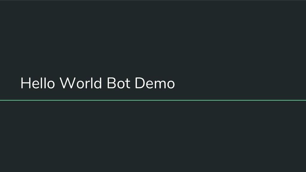 Hello World Bot Demo