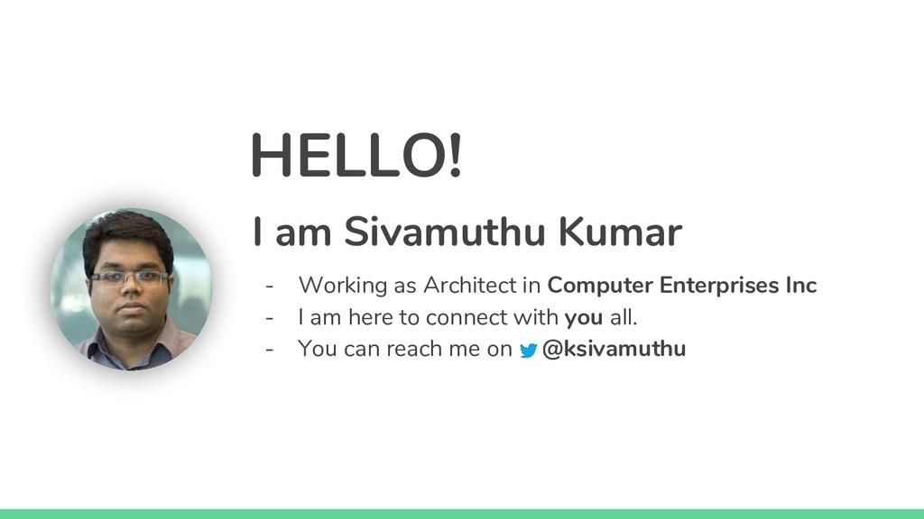 HELLO! I am Sivamuthu Kumar - Working as Archit...