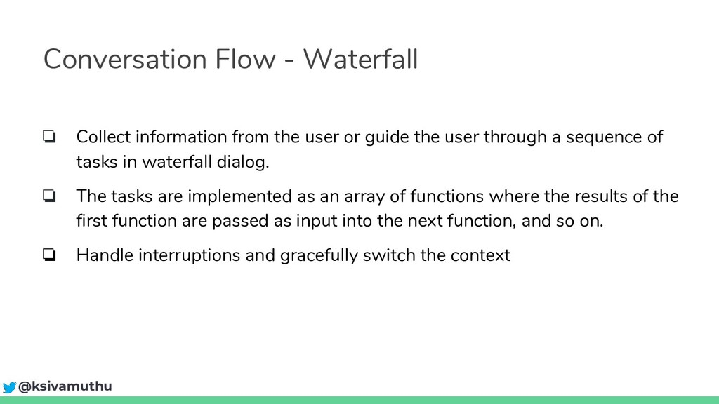 Conversation Flow - Waterfall ❏ Collect informa...