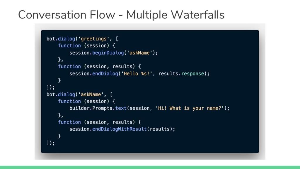 Conversation Flow - Multiple Waterfalls