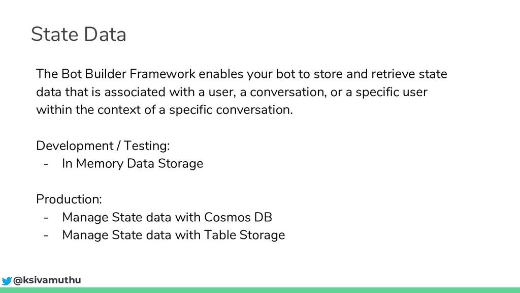 State Data @ksivamuthu The Bot Builder Framewor...