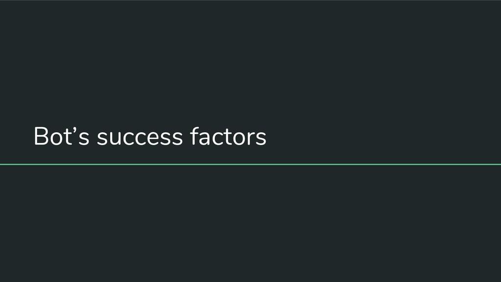 Bot's success factors