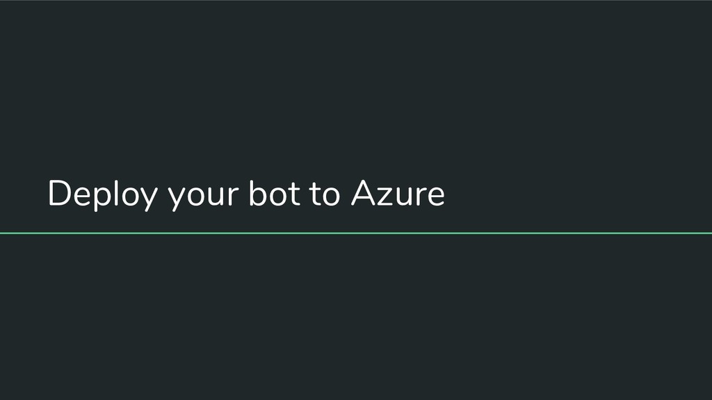 Deploy your bot to Azure